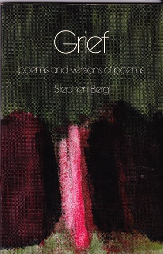 Grief: Poems and Verses (Viking Compass Book) (0670005932) by Stephen Berg