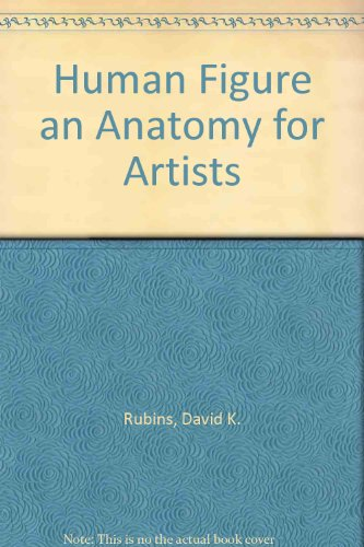 9780670006076: Human Figure an Anatomy for Artists