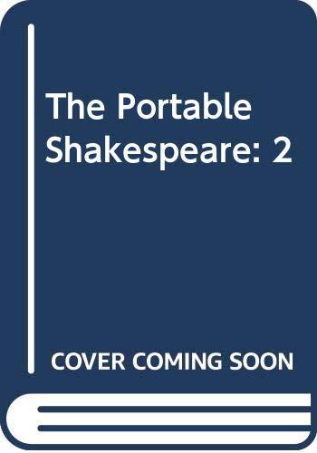 The Portable Shakespeare: 2: William Shakespeare