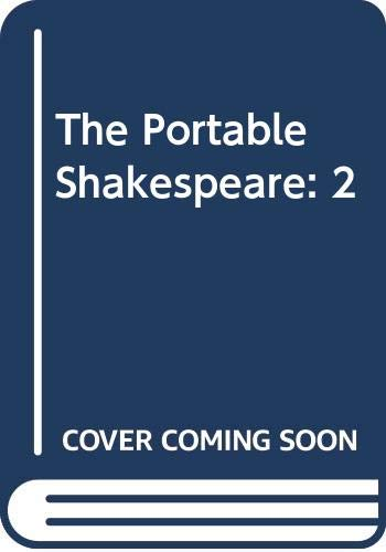 The Portable Shakespeare: 2: William Shakespeare