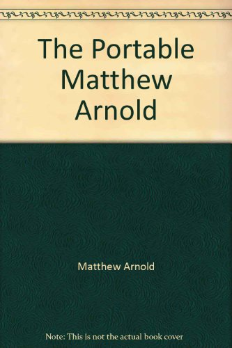 The Portable Matthew Arnold.: Matthew Arnold.
