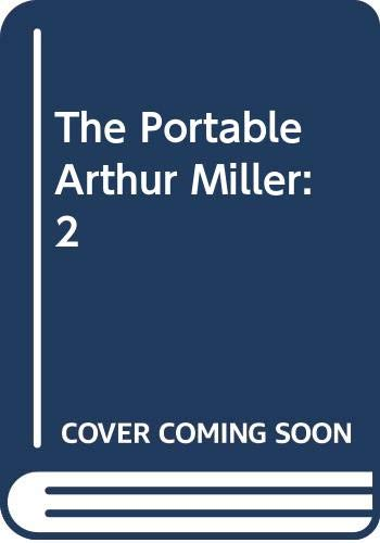 9780670010714: The Portable Arthur Miller: 2 (Viking paperbound portables, P 71)