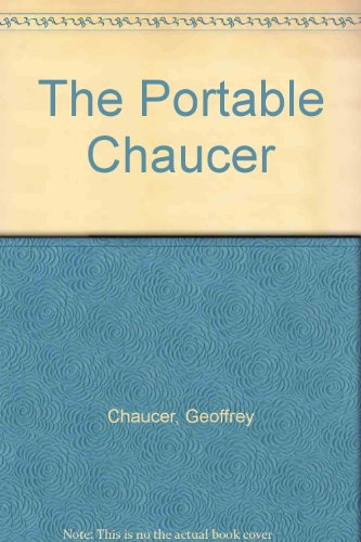The Portable Chaucer: Chaucer, Geoffrey