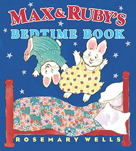Max & Ruby's Bedtime Book: Wells, Rosemary