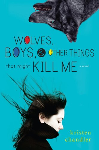 9780670011421: Wolves, Boys and Other Things That Might Kill Me