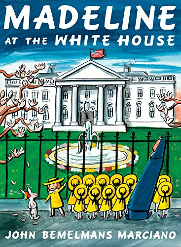 Madeline at the White House (9780670012282) by John Bemelmans Marciano