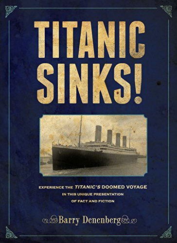 9780670012435: Titanic Sinks!: Experience the Titanic's Doomed Voyage in this Unique Presentation of Fact andFi ction