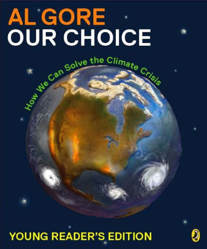 Our Choice, How We Can Solve the Climate Crisis: Gore, Al