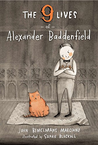 The Nine Lives of Alexander Baddenfield (9780670014064) by John Bemelmans Marciano
