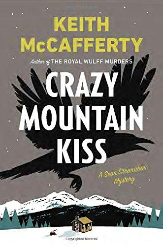 9780670014705: Crazy Mountain Kiss: A Sean Stranahan Mystery (Sean Stranahan Mysteries)