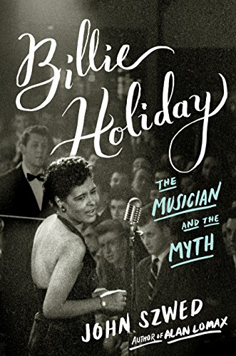 Billie Holiday: The Musician and the Myth: Szwed, John