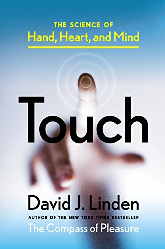 9780670014873: Touch: The Science of Hand, Heart, and Mind