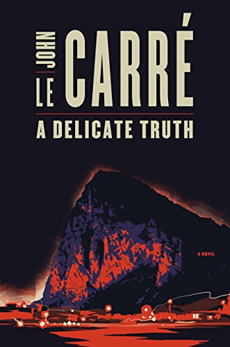 A Delicate Truth: L Carre, John