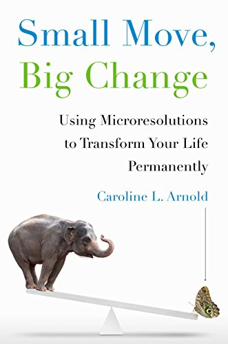 9780670015344: Small Move, Big Change: Using Microresolutions to Transform Your Life Permanently