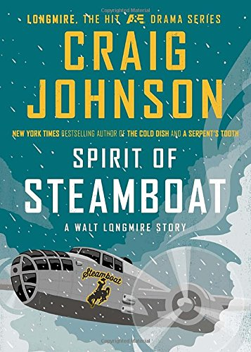 Spirit of Steamboat: A Walt Longmire Story: Johnson, Craig