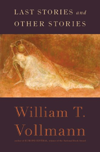 Last Stories and Other Stories: Vollmann, William T.