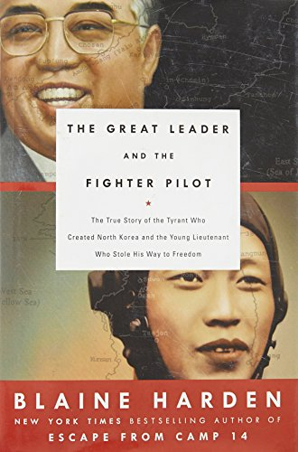 9780670016570: The Great Leader and the Fighter Pilot: The True Story of the Tyrant Who Created North Korea and the Young Lieutenant Who Stole His Way to Freedom