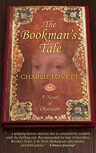 9780670016648: [The Bookman's Tale: A Novel of Obsession] (By: Charlie Lovett) [published: May, 2013]