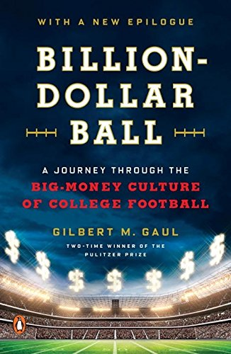 9780670016730: Billion-Dollar Ball: A Journey Through the Big-Money Culture of College Football