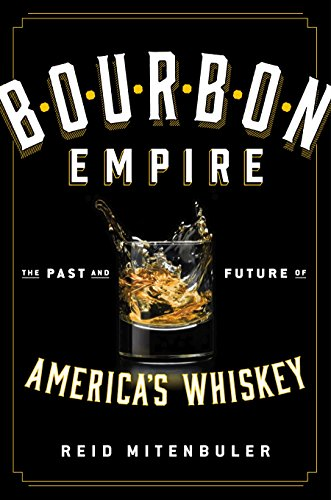9780670016839: Bourbon Empire: The Past and Future of America's Whiskey