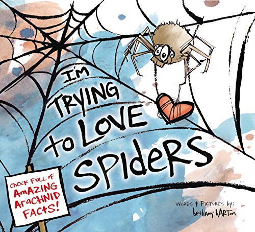 I'm Trying to Love Spiders Format: Hardcover