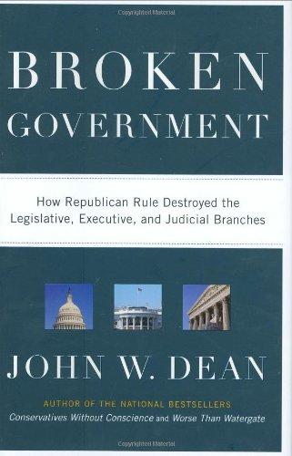 9780670018208: Broken Government: How Republican Rule Destroyed the Legislative, Executive, and Judicial Branches