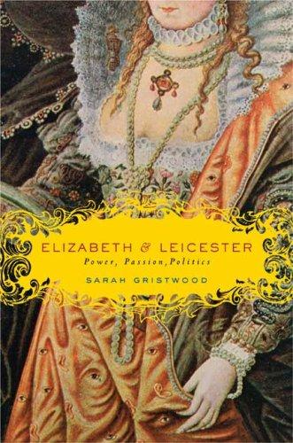 9780670018284: Elizabeth & Leicester: Power, Passion, Politics