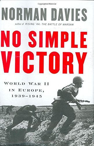 9780670018321: No Simple Victory: World War II in Europe, 1939-1945