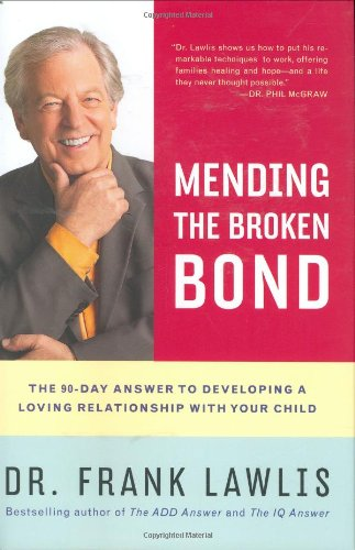 9780670018345: Mending the Broken Bond: The 90-Day Answer to Developing a Loving Relationship with Your Child