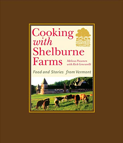 Cooking with Shelburne Farms : food and stories from Vermont