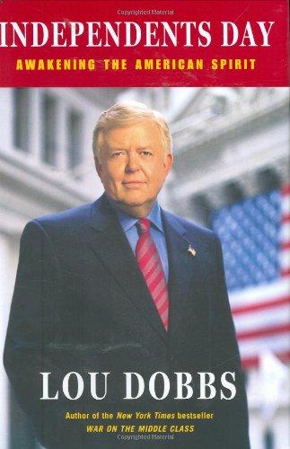 Independents Day: Awakening the American Spirit: Dobbs, Lou