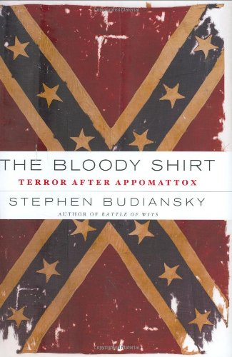 The Bloody Shirt: Terror After Appomattox (0670018406) by Stephen Budiansky