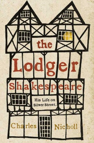 9780670018505: The Lodger Shakespeare: His Life on Silver Street