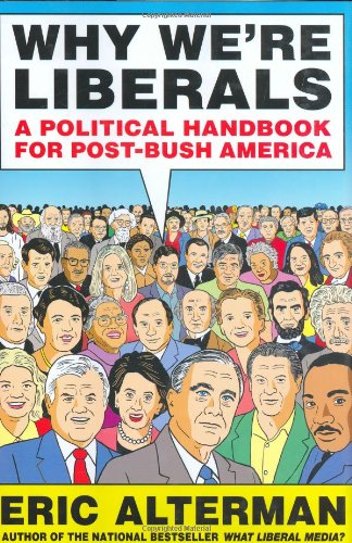 9780670018604: Why We're Liberals: A Political Handbook for Post-Bush America