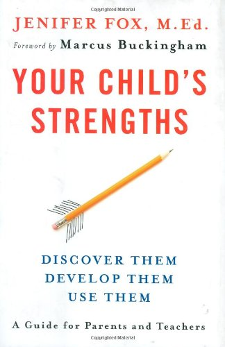 9780670018765: Your Child's Strengths: Discover Them, Develop Them, Use Them