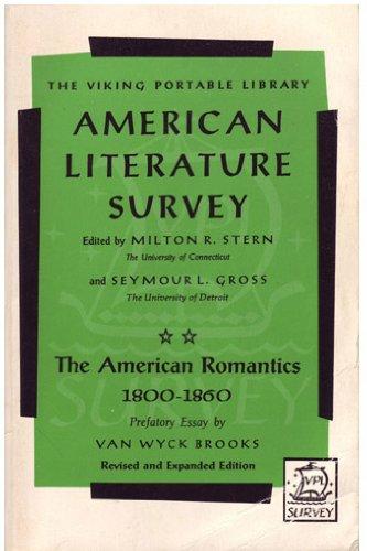 American Literature Survey: 2The American Romantics 1800-1860: Editor-Milton R. Stern; ...
