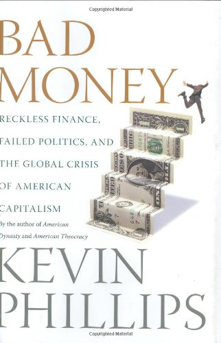 9780670019076: Bad Money: Reckless Finance, Failed Politics, and the Global Crisis of American Capitalism