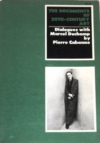 Dialogues with Marcel Duchamp: The Documents of: Pierre Cabanne