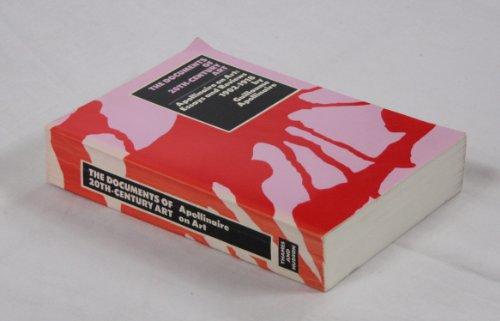 Apollinaire on Art Essays and Reviews, 1902-1918: Breunig, Leroy C. (Editor)
