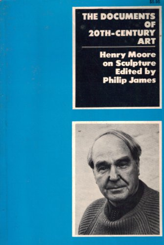 9780670019205: Henry Moore on Sculpture (The Documents of 20th-century art)