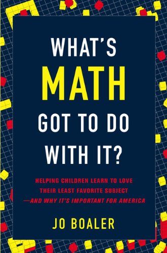 9780670019526: What's Math Got to Do with It?: Helping Children Learn to Love Their Least Favorite Subject--and Why It's Import ant for America