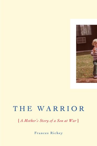 9780670019618: The Warrior: A Mother's Story of a Son at War