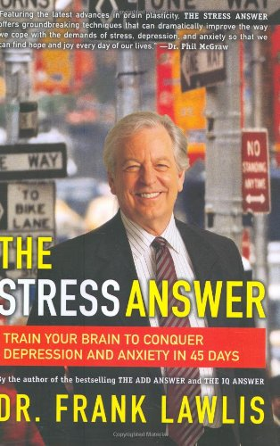 9780670019731: The Stress Answer: Train Your Brain to Conquer Depression and Anxiety in 45 Days