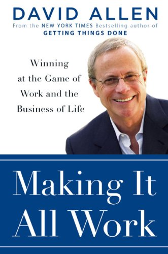 9780670019953: Making It All Work: Winning at the Game of Work and Business of Life