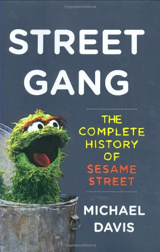 9780670019960: Street Gang: The Complete History of Sesame Street