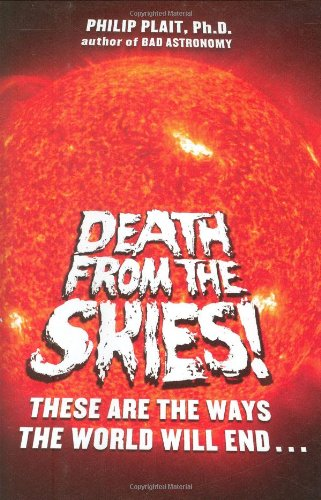 9780670019977: Death from the Skies!: These Are the Ways the World Will End...