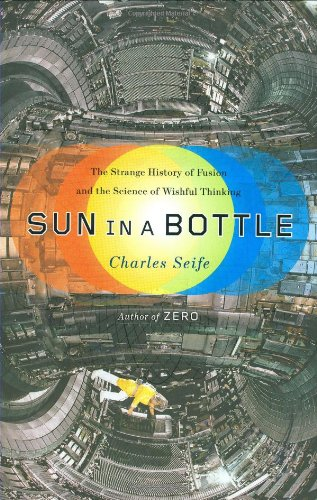 9780670020331: Sun in a Bottle: The Strange History of Fusion and the Science of Wishful Thinking