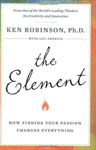 Element How Finding Your Passion Changes Everything