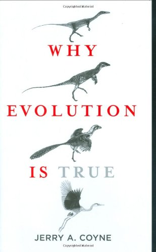 Why Evolution Is True: Jerry A. Coyne