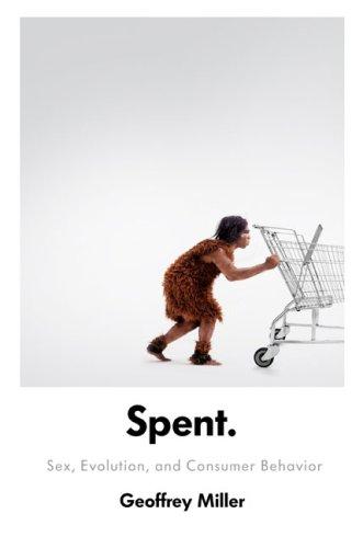 9780670020621: Spent: Sex, Evolution, and Consumer Behavior